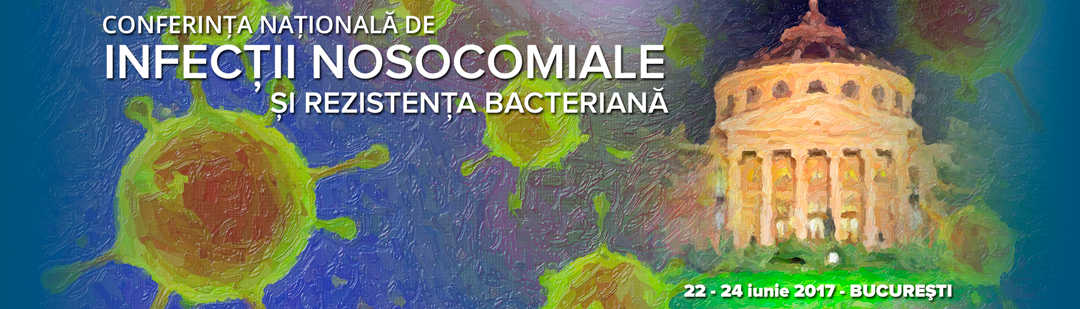 Conferinta Nationala de Infectii Nosocomiale 2017